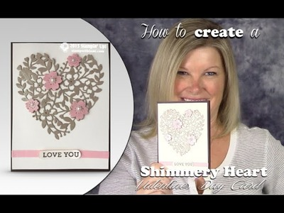 How to make a Shimmery Heart Valentine's WOW Card featuring Stampin Up Bloomin Heart