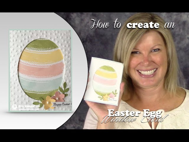 How to make an Easter Egg Window Card featuring Stampin Up Work of Art