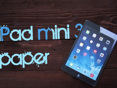 How To Make iPad mini 3 From Paper