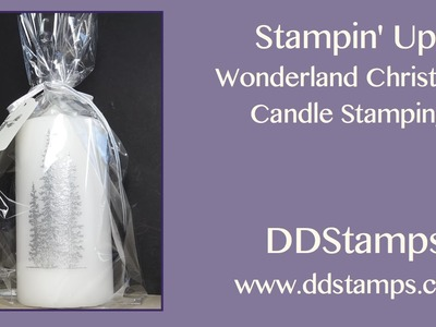 How to Rubber Stamp on a Candle Using Stampin' Up!s Wonderland Stamp Set