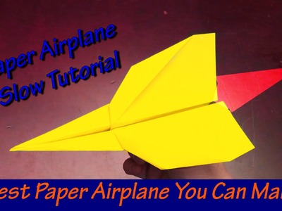 Best Paper Airplane You Can Make (Slow Tutorial)