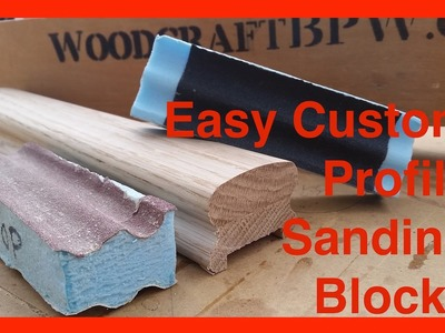 Simple DIY shopped Sanding blocks for Profiles and odd shapes for EASY SANDING!