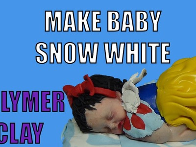 Watch Princess Snow White In from Disney Snow White   Polymer Clay.  Cute Baby