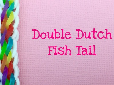 Rainbow Loom Bands Double Dutch Fishtail Tutorial