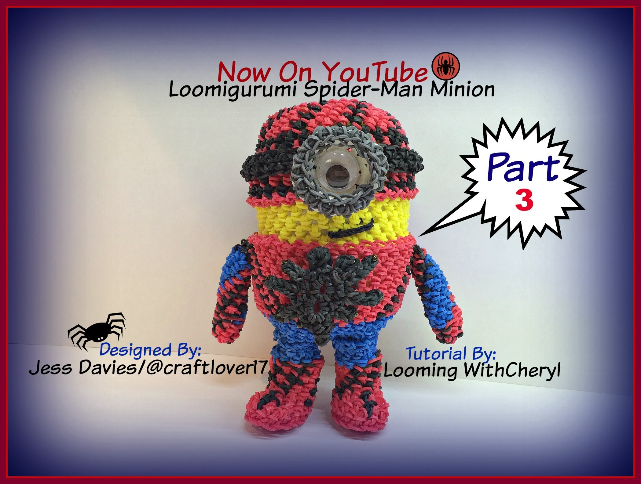 Rainbow Loom Spider-Man Minion Part 3 of 3 -Loomigurumi Amigurumi Hook Only Spiderman