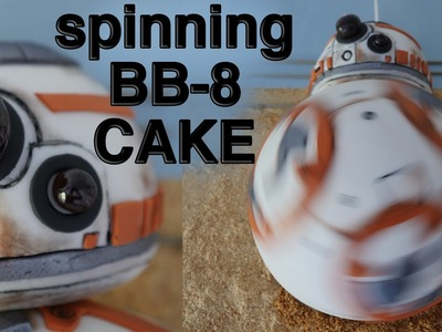 SPINNING BB8 CAKE STAR WARS 7 How To Cook That Ann Reardon epic BB 8 cake