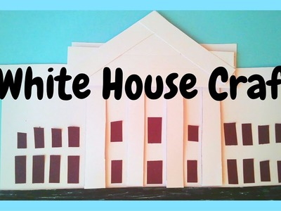 How to Make the White House - Easy Election Day Craft for Kids