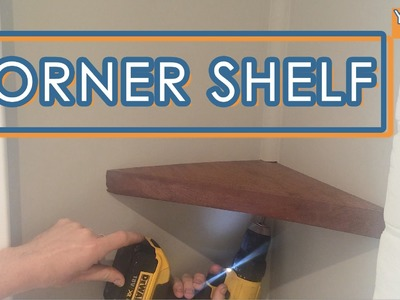How To Make Your Own Custom Corner Shelf