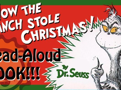 "Read-Aloud: Dr. Seuss Book ""How the Grinch Stole Christmas!"" by Dr. Seuss - A Book for Kids"