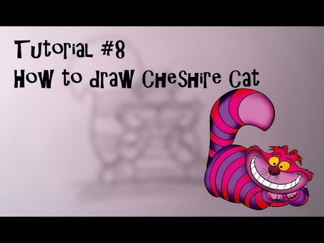 "Tutorial #8 ""How to draw Cheshire cat''"