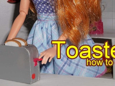 How to make a doll toaster (Barbie, Monster High, Frozen, EAH, etc)