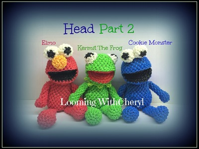 Rainbow Loom HEAD for Kermit The Frog ELMO Cookie Monster Fozzie (Part 2 of 3) Loomigurumi Amigurumi