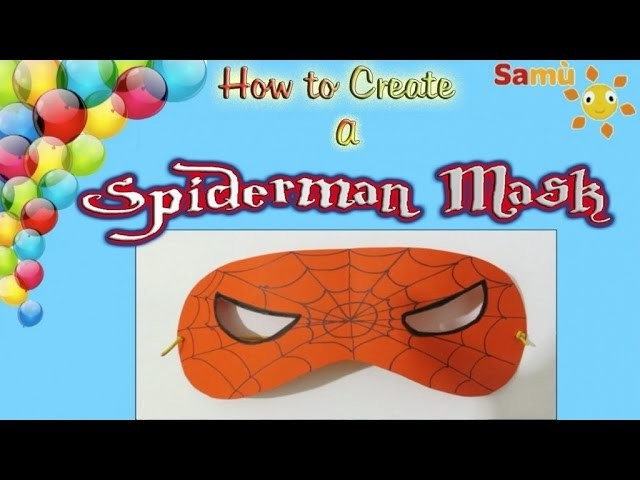 SPIDERMAN MASK: Carnival Kids Craft - How to create a spiderman mask