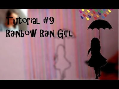 "Tutorial #9 ""How to draw a Girl in Rainbow Rain"""