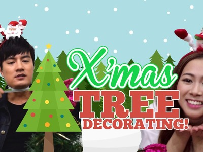 Christmas Tree Decoration w. Bonnie, Zhen Huan, Jayley and more!