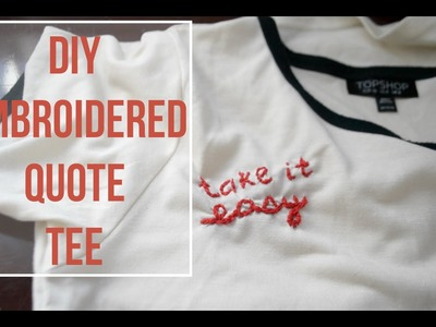 DIY Embroidered Quote T-Shirt