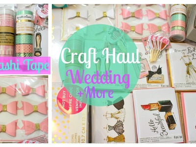 Craft Haul | Wedding, Washi Tape + more