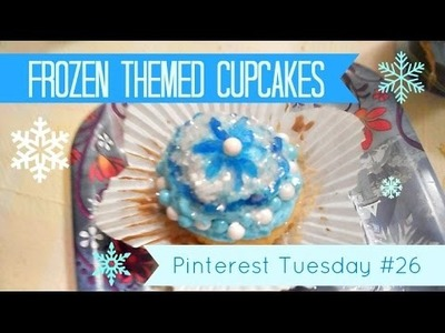 DIY Frozen Themed Cupcakes! - Pinterest Tuesday #26
