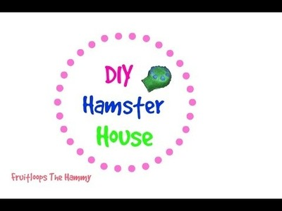DIY: Hamster Hideaway!