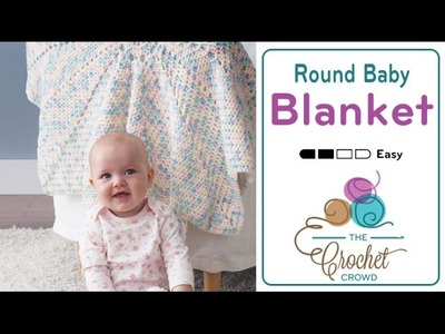 How to Crochet A Baby Blanket: Round
