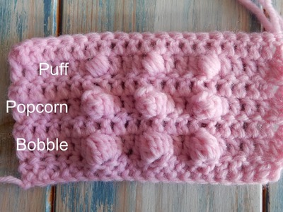How to Crochet the Bobble, Popcorn and Puff Stitch