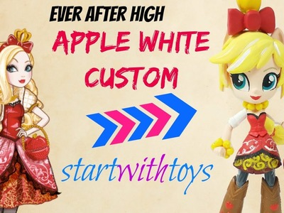 Apple White Ever After High Custom Apple Jack Equestria Girls DIY Crafts