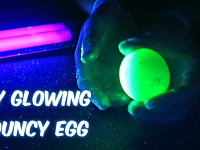 DIY Glowing Bouncy Egg