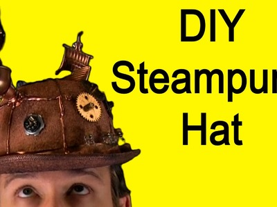 How to Make a Steampunk Hat