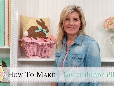 How to Make an Easter Bunny Pillow using Fusible Applique | with Jennifer Bosworth of Shabby Fabrics