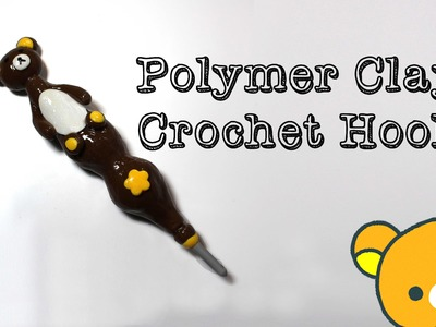 Rilakkuma Crochet Hook | Polymer Clay Tutorial