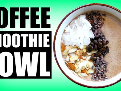 Coffee Smoothie Bowl Recipe | DIY Healthy Starbucks Mocha Frappuccino Smoothie In A Bowl