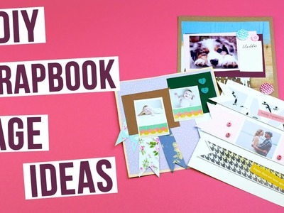 DIY Scrapbook Page Ideas