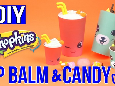 DIY SHOPKINS - Easy DIYs - Giant Candy Cups & Lip Balm - Cool DIY Tutorial - Shopkins SURPRISES!
