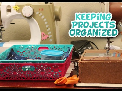 How to Keep Multiple Projects Organized - Whitney Sews