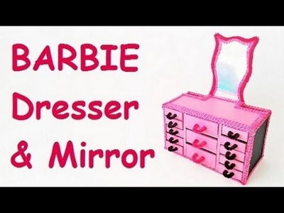 How to make BARBIE dresser & mirror