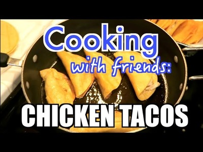 Cooking with Friends | DIY Chicken Tacos