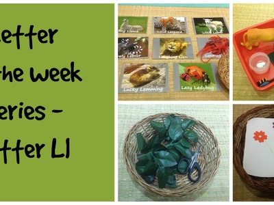 "How I set up our ""Letter of the week"" shelf + Letter L activities!"