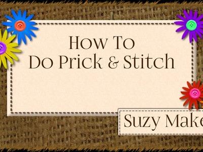How To Do Prick & Stitch