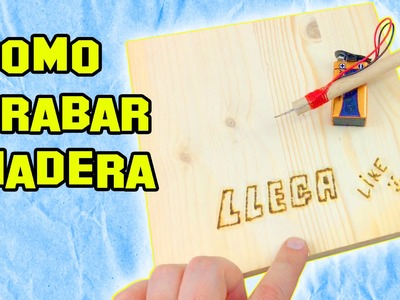 ✔ Cómo Grabar Madera | How To Wood Burn