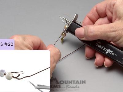 Secrets to Using a Bead Knotting Tool
