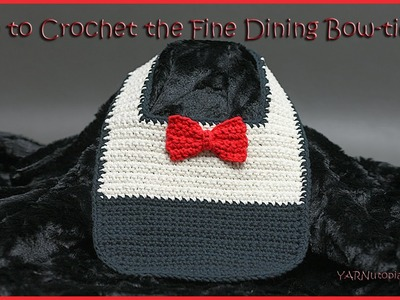 How to Crochet the Fine Dining Bow-tie Bib