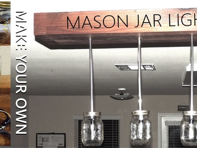 How to make a rustic mason jar light fixture