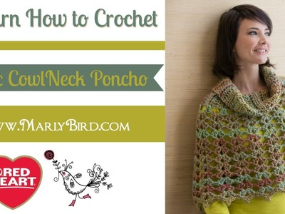 Learn How to Crochet the Chic Cowl Neck Poncho with Marly Bird