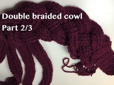 Ophelia Talks about Double Braided Cowl Part 2.3