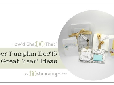 Dec 2015 One Great Year Paper Pumpkin Kit Ideas by Dawn O
