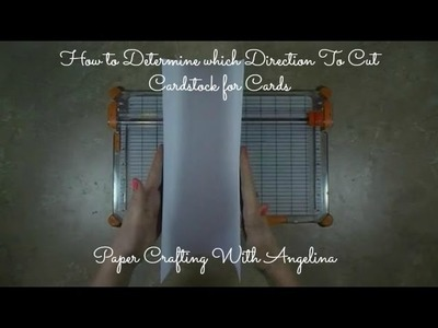 How to Determine which Direction To Cut Cardstock for Cards