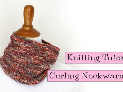 Knitting Tutorial - Curling Neckwarmer