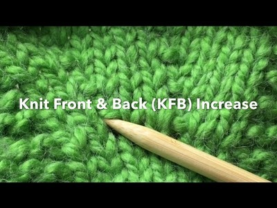 Needle Knit Increase: Knit Front & Back (KFB, KFB or k1fb) (with slow motion)