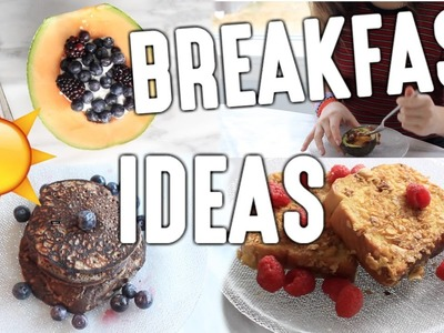 5 Breakfast Ideas! ☼