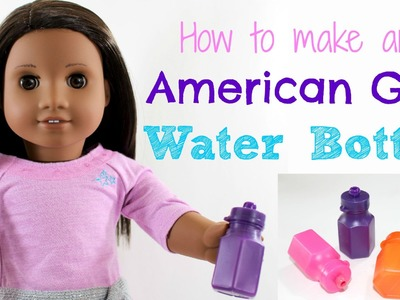 DIY American Girl Doll Water Bottle